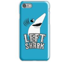 Left Shark !!! - Super Bowl Halftime Shark 2015 iPhone Case/Skin