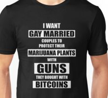 I Want Gay Married People To Unisex T-Shirt