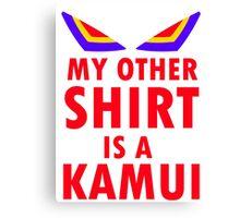 My Other Shirt is a Kamui - Kill la Kill (JUNKETSU VERSION) Canvas Print