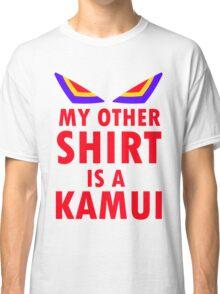 My Other Shirt is a Kamui - Kill la Kill (JUNKETSU VERSION) Classic T-Shirt
