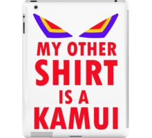 My Other Shirt is a Kamui - Kill la Kill (JUNKETSU VERSION) iPad Case/Skin