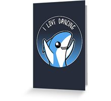 I love dancing Greeting Card