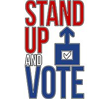 Stand Up and Vote Photographic Print