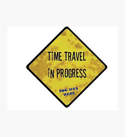 Time Travel Caution Photographic Print