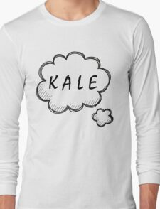 Thinking about Kale Long Sleeve T-Shirt