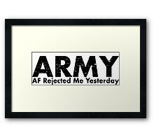 ARMY-AF Rejected Me Yesterday Framed Print