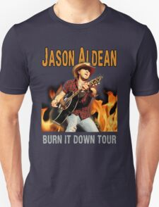 JASON ALDEAN BURN DOWN Unisex T-Shirt