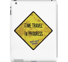 Time Travel Caution iPad Case/Skin