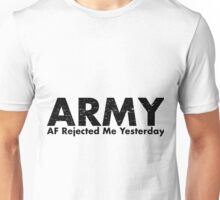 ARMY-AF Rejected Me Yesterday Unisex T-Shirt