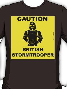 Caution.  British Stormtrooper.  T-Shirt
