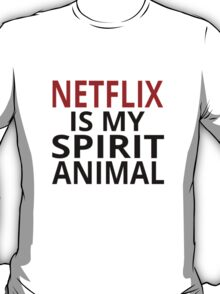 Netflix Is My Spirit Animal T-Shirt