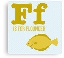 F is for Flounder Canvas Print