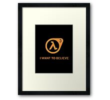 I Want To Believe in Valve Framed Print