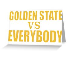 Golden State vs. Everybody Greeting Card