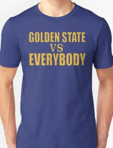 Golden State vs. Everybody Unisex T-Shirt