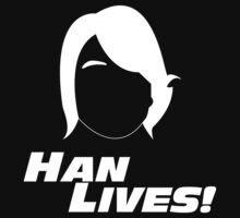 Han Lives! (white) by ekemaorjet