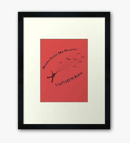 Books Take Me Places Framed Print