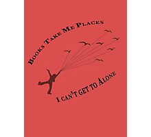Books Take Me Places Photographic Print