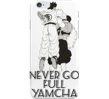 Never Go Full Yamcha iPhone Case/Skin