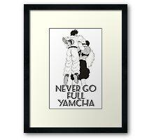 Never Go Full Yamcha Framed Print