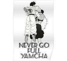Never Go Full Yamcha Poster