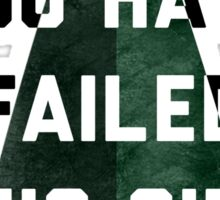 you have failed this city - Arrow Sticker