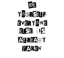 Be Yourself- Oscar Wilde Photographic Print