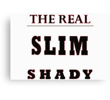 Slim Shady Canvas Print