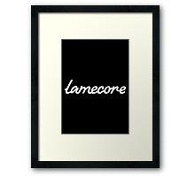 Lamecore (2) Framed Print