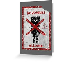 No Zombies Allowed Greeting Card
