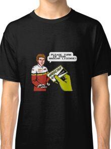 Bill Elliott Wants My NASCAR License Classic T-Shirt