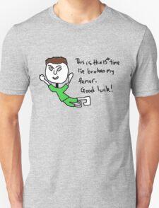broken femur Unisex T-Shirt