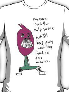 Malpractice T-Shirt