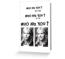 Buffy - Who are you - B&W Black Greeting Card