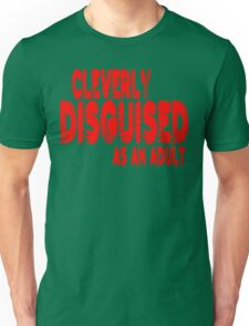 Cleverly disguised as an adult Funny Geek Nerd Unisex T-Shirt