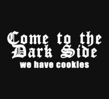 Come to the dark side we have cookies Funny Geek Nerd by coolandfresh
