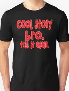 Cool story bro tell it again Funny Geek Nerd T-Shirt