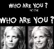 Buffy - Who are you - B&W White by goofyjeremy