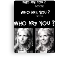 Buffy - Who are you - B&W White Canvas Print
