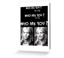 Buffy - Who are you - B&W White Greeting Card
