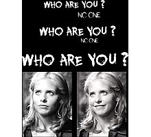 Buffy - Who are you - B&W White Photographic Print