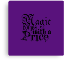 Magic comes with a Price Canvas Print