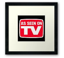As seen on tv Framed Print