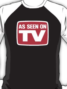 As seen on tv T-Shirt
