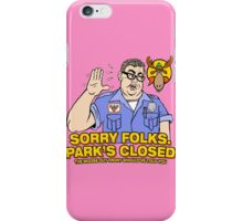 Sorry Folks. Park's Closed iPhone Case/Skin