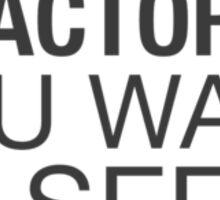 Refactoring Positivity Sticker
