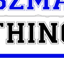 It's an ASZMAN thing, you wouldn't understand !! Sticker