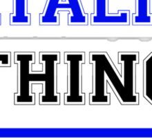 It's an ATALIG thing, you wouldn't understand !! Sticker