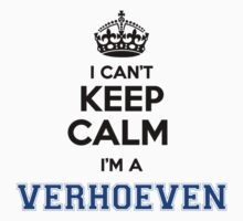 I cant keep calm Im a VERHOEVEN by icant
