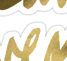 I Can't Even – Gold Ink Sticker
